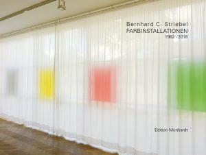 Bernhard C. Striebel – Farbinstallationen 1982-2018
