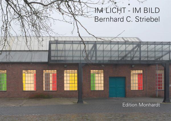 Bernhard C. Striebel – Im Licht - Im Bild
